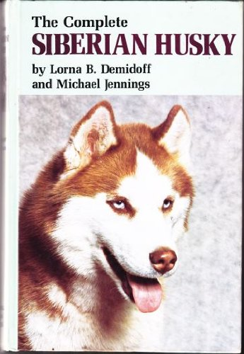 9780876053140: The Complete Siberian Husky