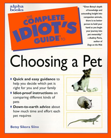 9780876053416: Complete Idiot's Guide to Choosing Pet (The Complete Idiot's Guide)