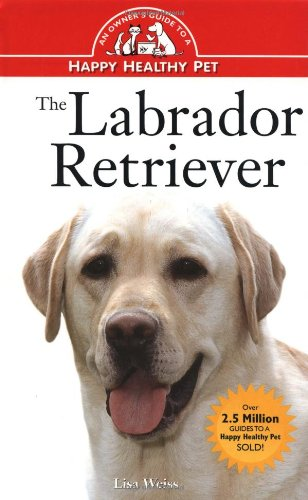 9780876053782: The Labrador Retriever: An Owner's Guide (Owner's Guide to a Happy, Healthy Pet)
