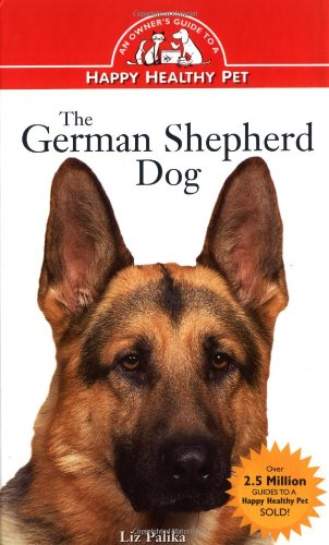 9780876053829: The German Shepherd Dog: An Owner's Guide to a Happy Healthy Pet