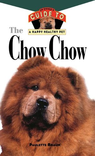 9780876053904: The Chow Chow: An Owner's Guide: Hb: An Owner's Guide to a Happy Healthy Pet (Howell Happy Healthy Pet Series)