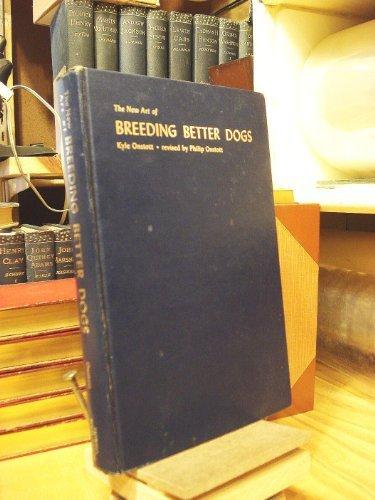 9780876054000: The New Art of Breeding Better Dogs
