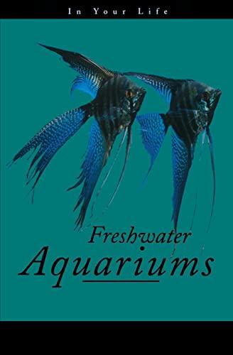 Freshwater Aquariums in Your Life (Paperback or: Pisani, Amanda