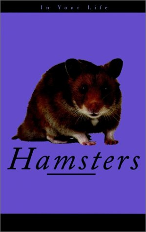 Hamsters in Your Life: Siino, Betsy Sikora