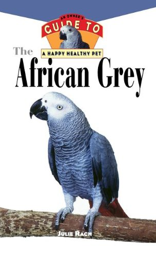 9780876054437: The African Grey: An Owner's Guide to a Happy Healthy Pet