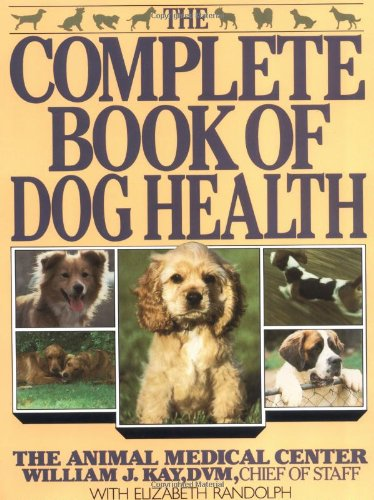 9780876054550: The Complete Book of Dog Health: The Animal Medical Center