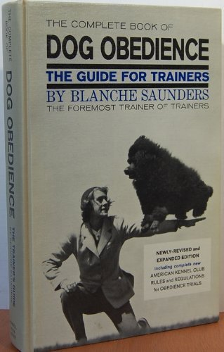 The Complete Book of Dog Obedience: A Guide for Trainers