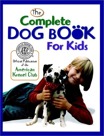 9780876054581: American Kennel Club: The Complete Dog Book For Kids