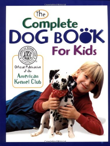 9780876054604: The Complete Dog Book for Kids (American Kennel Club)