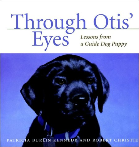 9780876054734: Through Otis' Eyes: Lessons from a Guide Dog Puppy