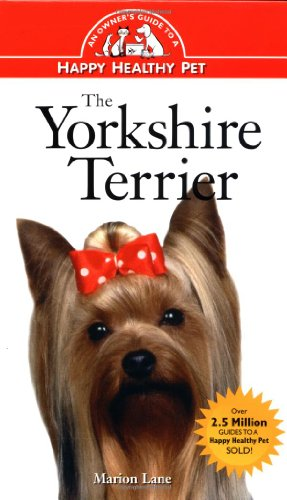 9780876054772: The Yorkshire Terrier: An Owner's Guide to a Happy Healthy Pet