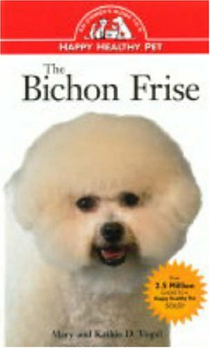 9780876054802: The Bichon Frise: An Owner's Guide to a Happy Healthy Pet