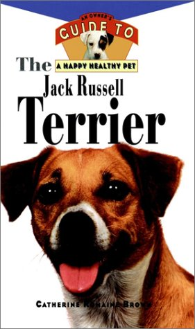The Jack Russell Terrier: An Owner's Guideto: Brown, Catherine Romaine