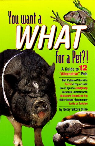 9780876054857: You Want What for a Pet?!: A Guide to 12 Alternative Pets
