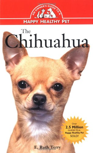 The Chihuahua: An Owner's Guide to a Happy Healthy Pet: Terry, E. Ruth