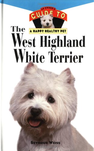 9780876054949: West Highland White Terrier: An Owner's Guide to a Happy Healthy Pet