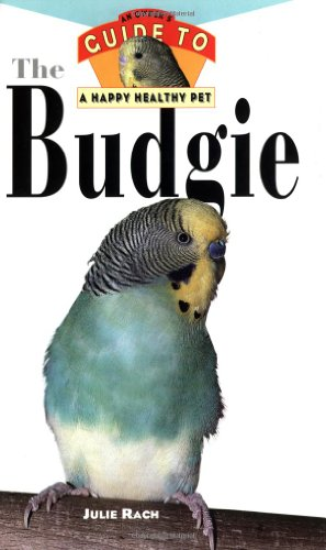 Budgie: An Owner's Guide to a Happy Healthy Pet (Happy Healthy Pet)