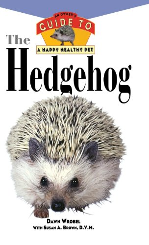 9780876055014: The Hedgehog: An Owner's Guide to a Happy Healthy Pet