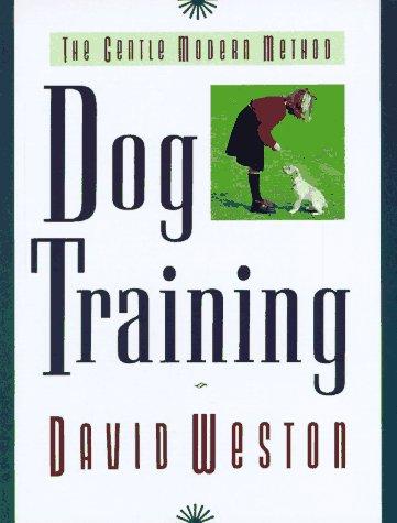 9780876055113: Dog Training: The Gentle Modern Method
