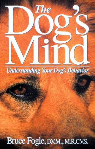 9780876055137: The Dog's Mind: Understanding Your Dog's Behavior (Howell reference books)