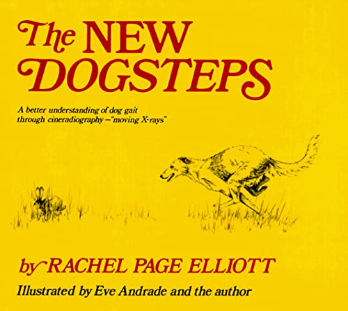 The New Dogsteps: A Better Understanding of Dog Gait Through Cineradiography: Elliott, Rachel Page