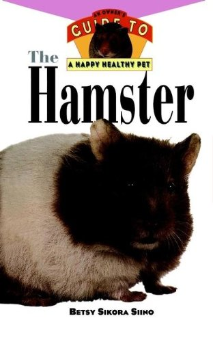 9780876055281: The Hamster: An Owner's Guide to a Happy Healthy Pet (Your Happy Healthy P)