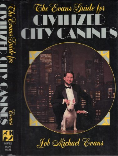 The Evans Guide for Civilized City Canines: Evans, Job Michael *Author SIGNED!*