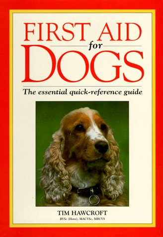 9780876055465: First Aid for Dogs: The Essential Quick-Reference Guide