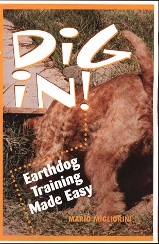 Dig In! Earthdog Training Made Easy