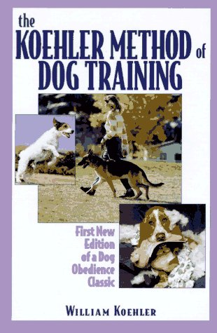 9780876055779: The Koehler Method of Dog Training
