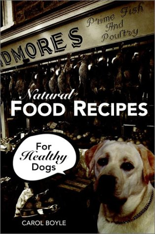 9780876055847: Natural Food Recipes for Healthy Dogs
