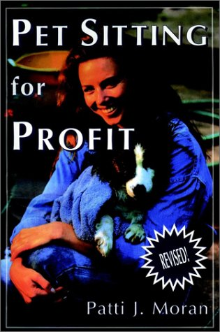9780876055960: Pet Sitting for Profit: A Complete Manual for Professional Success (Howell reference books)
