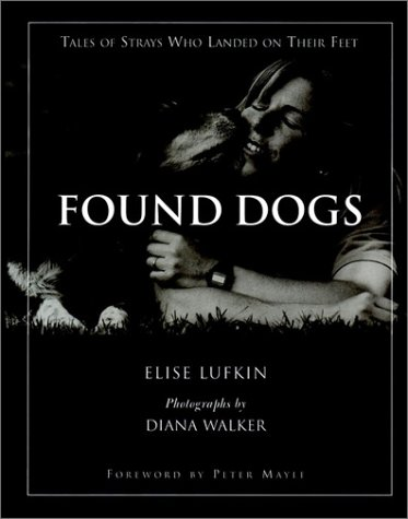 9780876055977: Found Dogs: Tales of Strays Who Landed on Their Feet