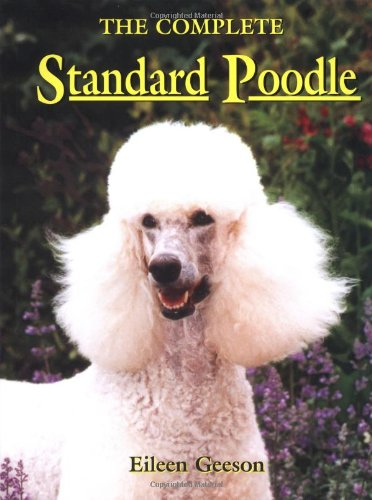 The Complete Standard Poodle (0876056028) by Geeson, Eileen