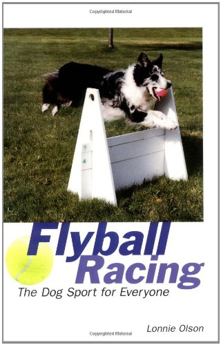 9780876056301: Flyball Racing: The Dog Sport for Everyone