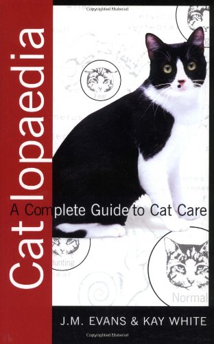 Catlopaedia: A Complete Guide to Cat Care Evans, Job Michael and White, Kay
