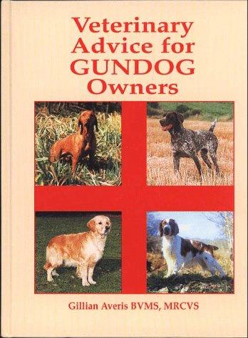 Veterinary Advice for Gundog Owners: Averis, Gillian