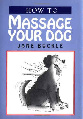 9780876056455: How to Massage Your Dog
