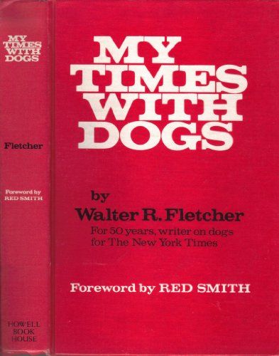 My times with dogs: Walter R Fletcher