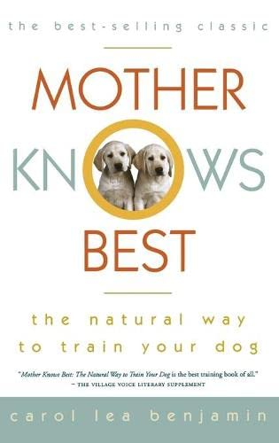 9780876056660: Mother Knows Best: The Natural Way to Train Your Dog