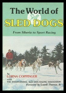 9780876056714: The World of Sled Dogs: From Siberia to Sport Racing