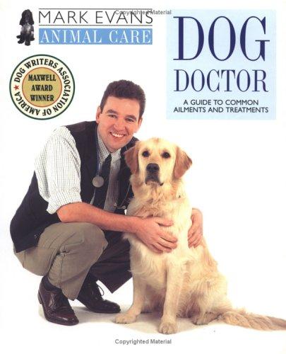 Mark Evans Animal Care: Dog Doctor: Evans, Mark