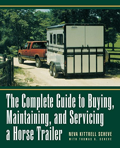 9780876056868: The Complete Guide to Buying, Maintaining, and Servicing a Horse Trailer (Howell reference books)