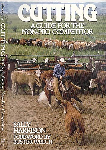 9780876057216: Cutting: A Guide for the Non-Pro Competitor (The Howell Equestrian Library)