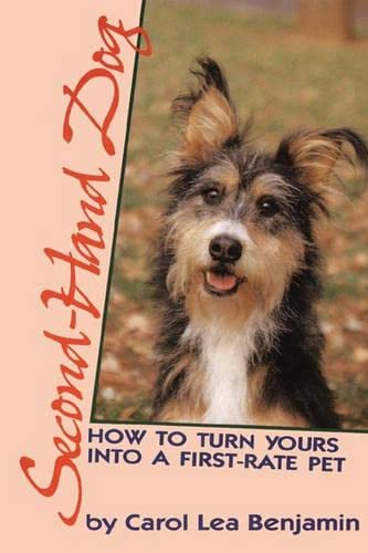 9780876057353: Second-Hand Dog: How to Turn Yours into a First-Rate Pet (Howell reference books)