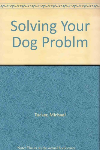 9780876057384: Solving Your Dog Problems