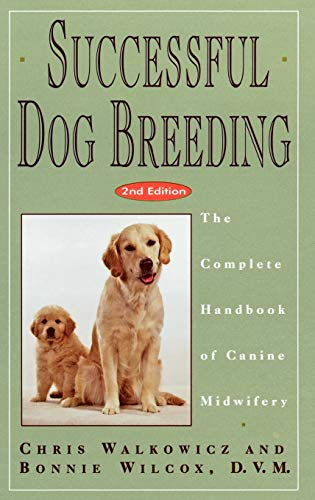 9780876057407: Successful Dog Breeding: The Complete Handbook of Canine Midwifery (Howell reference books)