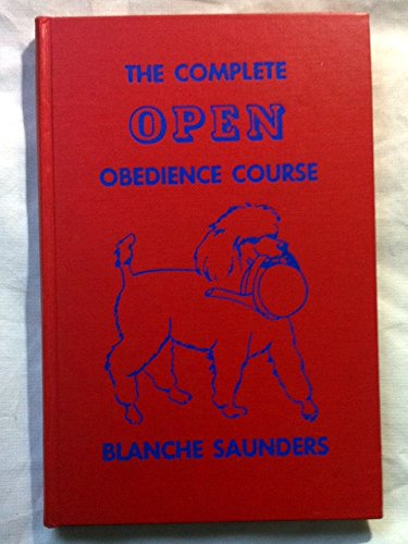 9780876057513: The complete open obedience course