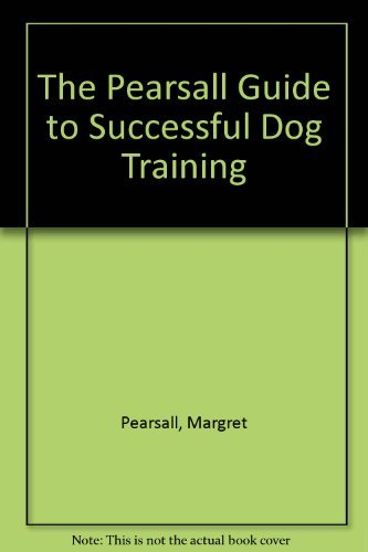 9780876057582: The Pearsall guide to successful dog training: obedience