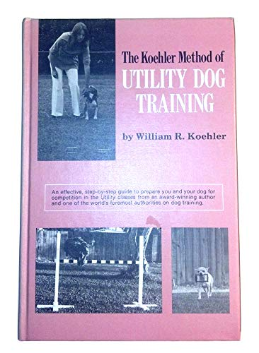 9780876057605: The Koehler Method of Utility Dog Training
